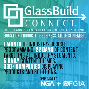 FGIA to Cover Education Programs, Field Testing, Preventing IG Failures at GlassBuild Connect September 1-30